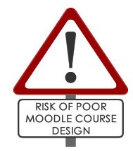 Sign - risk of poor Moodle design'